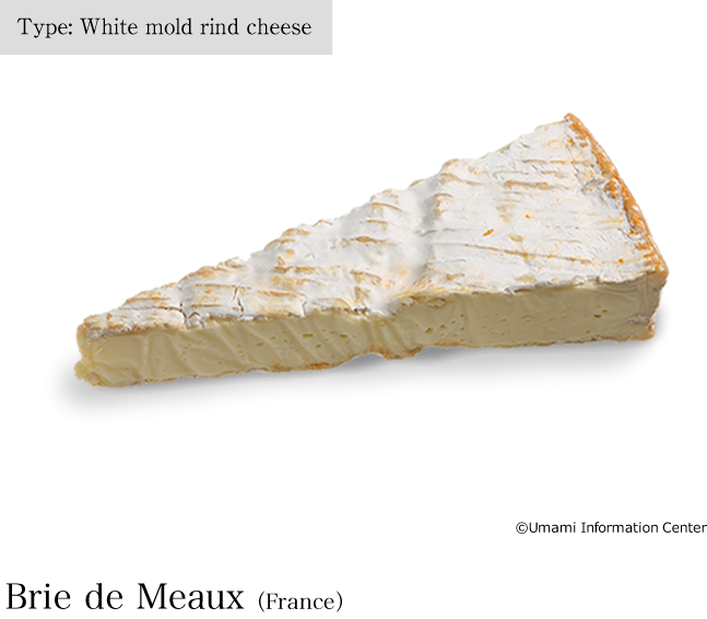 Type: White mold rind cheese / Brie de Meaux(France)