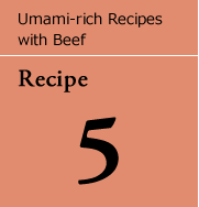 Umami-rich Recipes with Beef